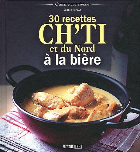 30 recettes ch'ti et du Nord à la bière par Sophie Rohaut
