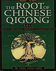 [(The Root of Chinese Qigong : Secrets for Health, Longevity and Enlightenment)] [By (author) Jwing-Ming Yang ] published on (December, 1997)