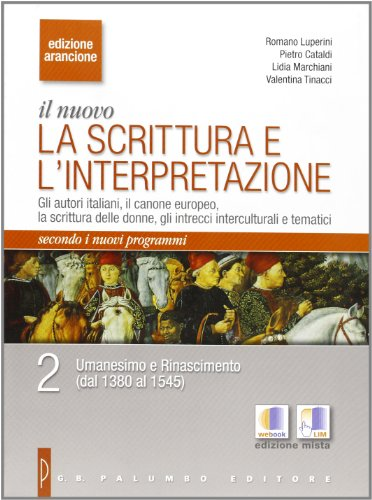 Il nuovo. La scrittura e l'interpretazione. Ediz. arancione. Con espansione online. Per le Scuole superiori: 2
