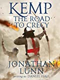 Kemp: The Road to Crécy (Arrows of Albion Book 1) by Jonathan Lunn