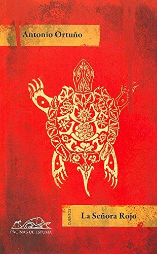 La senora Rojo / Miss Red (Voces: Literatura / Voices: Literature) por Antonio Ortuno