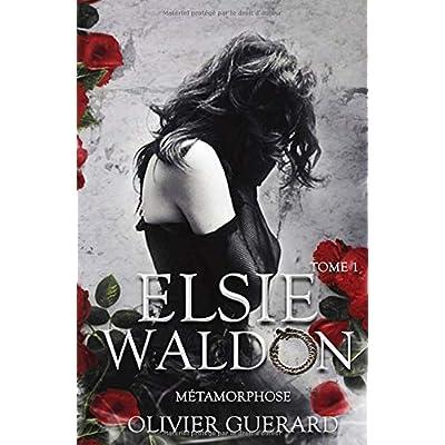 Elsie Waldon: Métamorphose