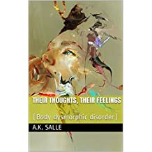 Their thoughts, Their feelings: (Body dysmorphic disorder) (English Edition)