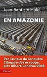 En Amazonie par Malet