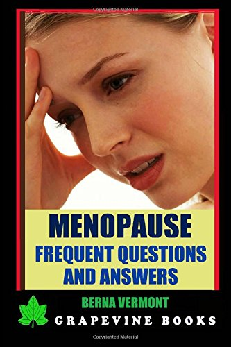Menopause: Frequent Questions And Answers: Volume 2 (Coping With Menopause)