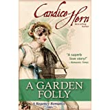 A Garden Folly (A Regency Romance) (English Edition)