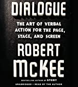Dialogue: The Art of Verbal Action for Page, Stage, and Screen by Robert Mckee (2016-07-19)