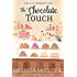 The Chocolate Touch (Love at the Chocolate Shop Book 8)