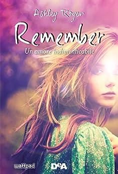 Remember: Un amore indimenticabile di [Royer, Ashley]