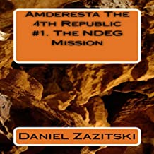 Amderesta The 4th Republic: The NDEG Mission, Book 1