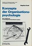 Konzepte der Organisationspsychologie: Eine Einführung in grundlegende theoretische Ansätze (Schriften zur Arbeitspsychologie)