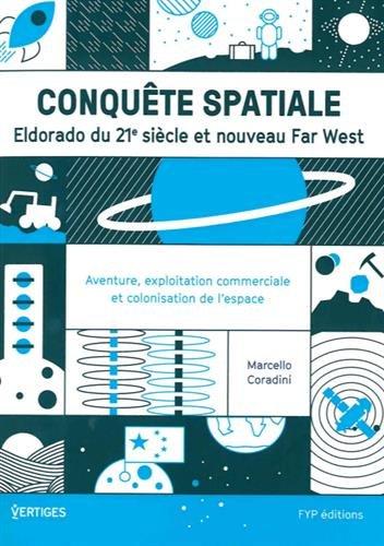 Conquête spatiale : Eldorado du 21e siècle et nouveau Far West
