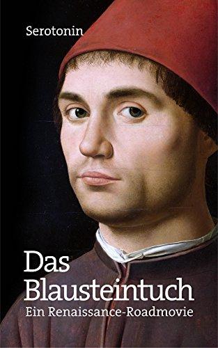 Das Blausteintuch: Ein Renaissance-Roadmovie