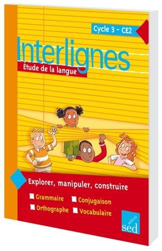 Etude de la langue CE2 Interlignes