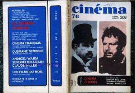 CINEMA [No 208] du 01/04/1976 - 76 - LE LANGAGE DU FRIC - LETTRE DE BELGIQUE - LA TELETHEQUE DE CHAILLOT - LETTRE DE LOS ANGELE - SHIRLEY MAC LAINE - LE CINEMA CHINOIS - YUKONG - JORIS IVENS - CINEMA FRANCAIS - OUSMANE SEMBENE - ANDRZEJ WAJDA - SERGUEI MIKAELIAN - CLAUDE MILLER. par Collectif