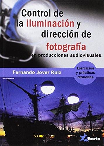 Control de la iluminación y dirección de fotografía : proyectos audiovisuales