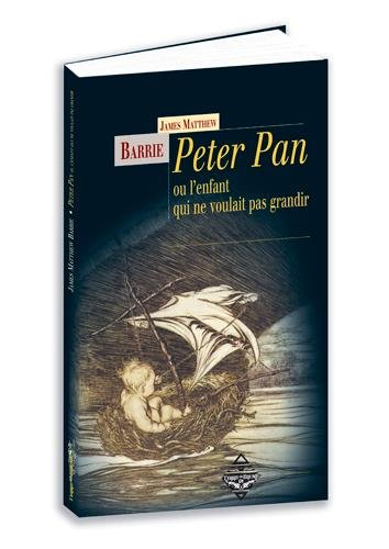 Peter Pan ou le garçon qui ne voulait p...