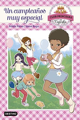 Un cumpleaños muy especial: Club Princesas del Cupcake 2 por Adela Pérez Lladó