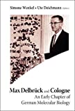 Ute, D:  Max Delbruck And Cologne: An Early Chapter Of Germa: An Early Chapter of German -