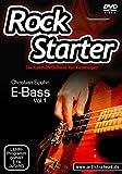 Rockstarter Vol. 1 - E-Bass: Die Lehr-DVD-Serie für Einsteiger! Bassschule. Unterricht für Anfänger. Training. School Of Rock.