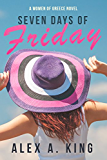 Seven Days of Friday (Women of Greece Book 1)