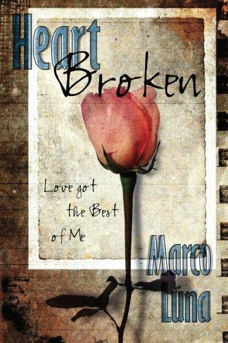 Heart Broken: Love got the Best of Me by Marco Luna (2007-07-27)