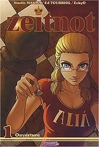 Zeitnot, tome 1 : Ouverture par Edmond Tourriol