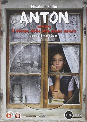 Anton ovvero il tempo della vita senza valore. Con espansione online