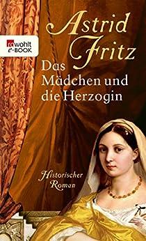 Das Mädchen und die Herzogin von [Fritz, Astrid]