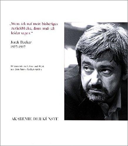 Wenn ich auf mein bisheriges zurückblicke, dann muss in leider sagen: Jurek Becker 1937-1997