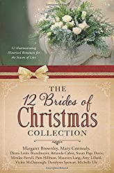 The 12 Brides of Christmas Collection: 12 Heartwarming Historical Romances for the Season of Love by Diana Lesire Brandmeyer (2015-10-01)