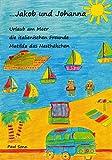 Jakob und Johanna        ... Urlaub am Meer, die italienischen Freunde, Matilda das Nesthäkchen: 5. Band