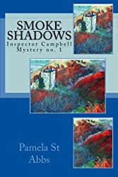 Smoke Shadows: Volume 1 (Inspector Campbell Mysteries) by Pamela St Abbs (2010-04-30)