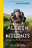 Allein durch die Wildnis: 1000 Tage zu Fuß von Sibirien nach Südaustralien von Sarah Marquis