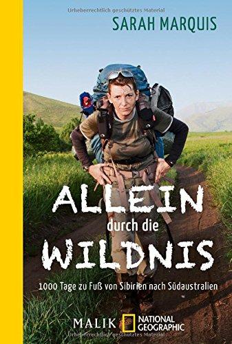Buchseite und Rezensionen zu 'Allein durch die Wildnis: 1000 Tage zu Fuß von Sibirien nach Südaustralien' von Sarah Marquis