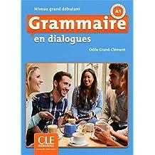 Grammaire en dialogues - Niveau grand débutant - Livre + CD - 2ème édition