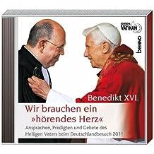 Doppel-CD Wir brauchen ein »hörendes Herz«: Ansprachen, Predigten & Gebete des Heiligen Vaters beim Deutschlandbesuch 2011