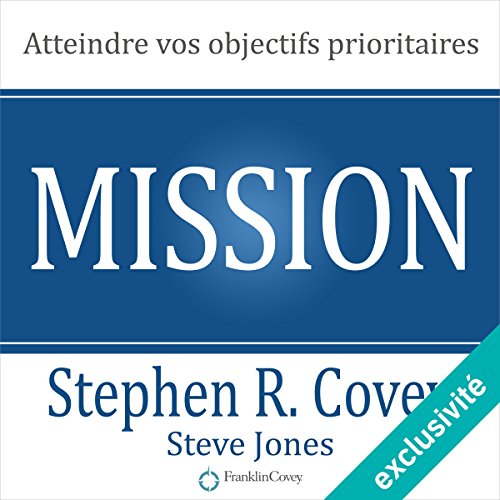 Mission : atteindre vos objectifs prioritaires