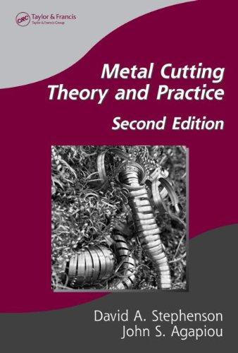 Metal Cutting Theory and Practice (Manufacturing Engineering and)