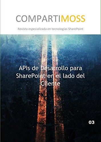 APIs de Desarrollo para SharePoint en el lado del Cliente: CSOM - Modelo de Objetos de Cliente por Gustavo Velez