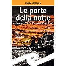 Le porte della notte: Un'indagine di Teresa Maritano e Marco Ardini