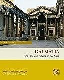 Dalmatia: Eine römische Provinz an der Adria