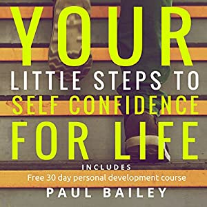 Your Little Steps to Self Confidence for Life: Includes a Free 30