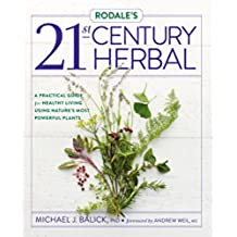 Rodale's 21st-Century Herbal: A Practical Guide for Healthy Living Using Nature's Most Powerful Plants (English Edition)