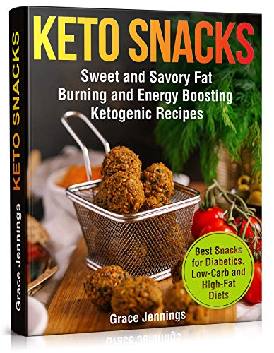 Keto Snacks: Sweet and Savory Fat Burning and Energy Boosting Ketogenic Recipes (healthy foods and snacks for weight loss, best snacks for diet, quick ... keto diet, keto recipe) (English Edition)