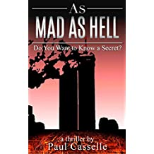As Mad as Hell: Do You Want to Know a Secret? (Conspiracy thriller series Book 2)