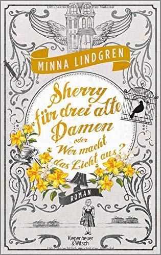 Sherry für drei alte Damen oder Wer macht das Licht aus?: Roman (Die Abendhain Romane, Band 3) -