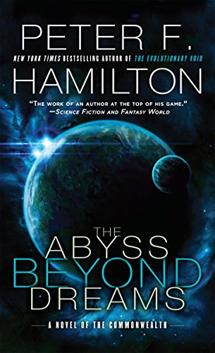 The Abyss Beyond Dreams: A Novel of the Commonwealth por Peter F. Hamilton