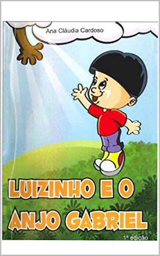 Luizinho e o Anjinho Gabriel (Portuguese Edition)