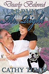 Marrying Mr. Right (Dearly Beloved Book 3)